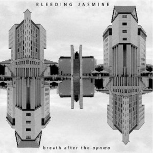 album Breath after the apnœa - Bleeding Jasmine