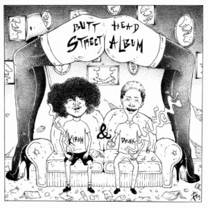 album Butt-Head Street Album - Kiram & Drunk