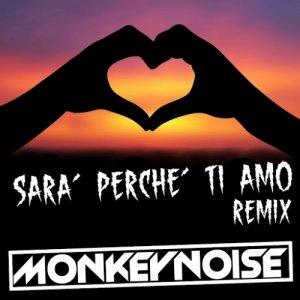album Sarà perchè ti amo Remix - Monkeynoise