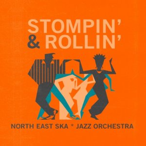album Stompin' and Rollin' - North East Ska*Jazz Orchestra
