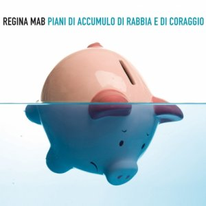 album PIANI DI ACCUMULO DI RABBIA E DI CORAGGIO - ReginaMab