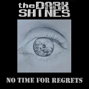 album No Time for Regrets - The Dark Shines