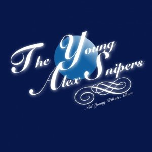 album Neil Young Alex Snipers Tribute - Alex Snipers