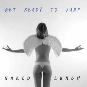 album Get Ready To Jump - Naked Lunch
