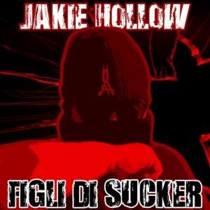 album FIGLI DI SUCKER - jakie hollow