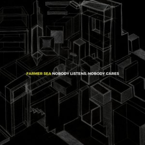 album Nobody Listens, Nobody Cares - Farmer Sea