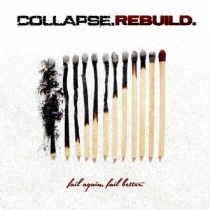 album Fail Again, Fail Better - Collapse.Rebuild.