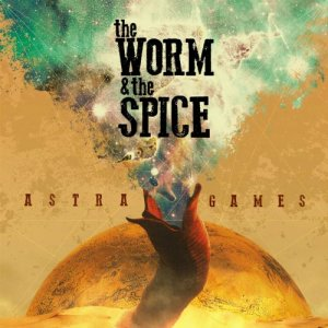 album Astra Games - The Worm And The Spice