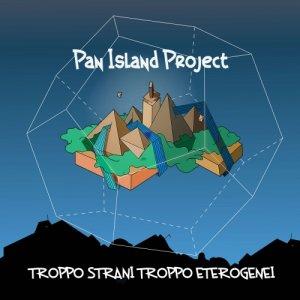 album Troppo strani troppo eterogenei - pan island project