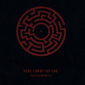 album Here I Am At The End - Vincenzo Marretta