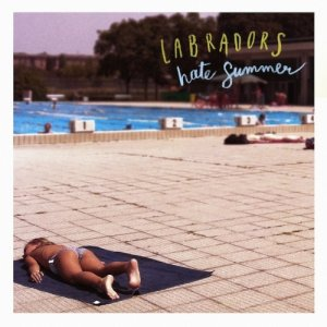 album Hate Summer - Labradors
