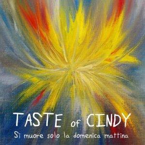 album Si muore solo la domenica mattina - Taste of Cindy