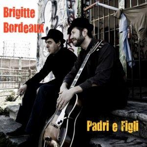 album Padri e Figli - Brigitte Bordeaux