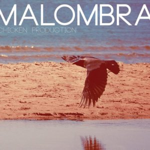 album MALOMBRA - Chicken Production