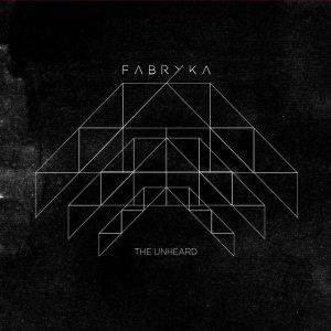 album The Unheard - Fabryka