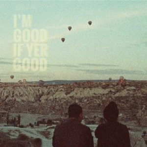 album I'm Good If Yer Good - Jarred, the caveman