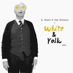 album White & Yolk Ltd. - K. Board & The Skreens