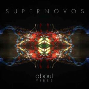 album ABOUT VIBES - SUPERNOVOS
