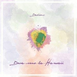 album Dove Sono Le Hawaii - Dadàmo