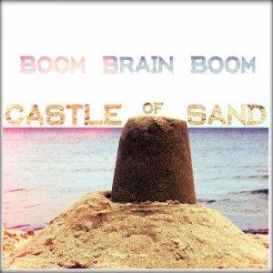 album Castle Of Sand - Boom Brain Boom