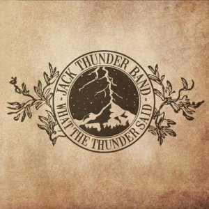 album WHAT THE THUNDER SAID - Jack Thunder Band