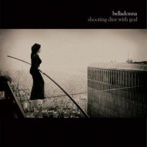 album Shooting Dice With God - Belladonna