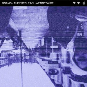 album They Stole My Laptop Twice - Sgamo