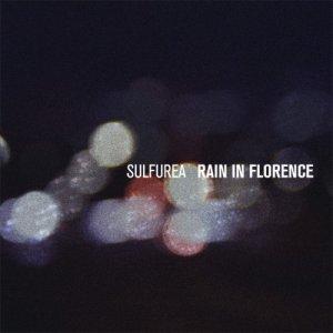 album Rain in Florence - Sulfurea