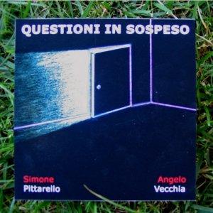 album QUESTIONI IN SOSPESO  (con Angelo Vecchia) - Simone Pittarello