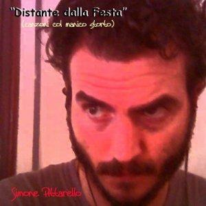 album DISTANTE DALLA FESTA (canzoni col manico storto) - Simone Pittarello
