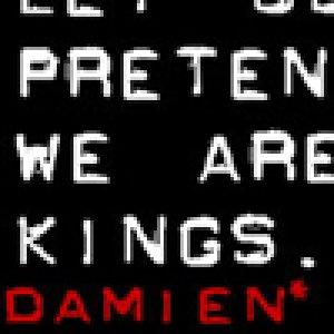 album Let us pretend we are kings - Damien*