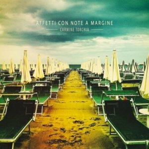 album Affetti con note a margine - Carmine Torchia