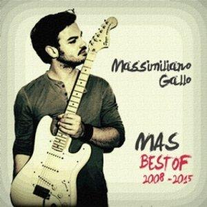 album Best of 2008-2015 - Massimiliano Gallo - MAS