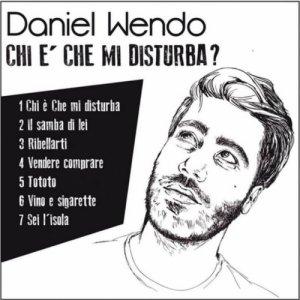 album Chi è che mi disturba ? - Daniel Wendo
