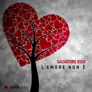 album L'amore non è - Salvatore Riso