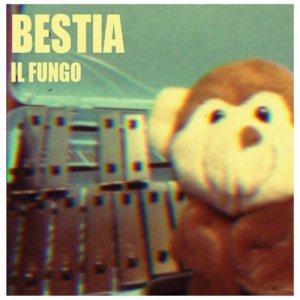 album Il Fungo - Bestia