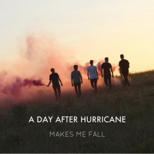 album Makes Me Fall - Single - A Day After Hurricane