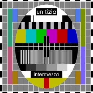 album intermezzo - un tizio