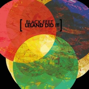 album black feet (live version) - Leland Did It
