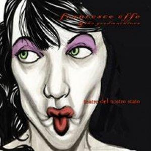 album Teatro del nostro stato - Effe&TheGoodMachines