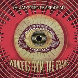album Wonders from the Grave - (AllMyFriendzAre)DEAD
