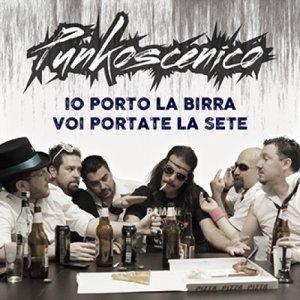 album Io porto la birra voi portate la sete - Punkoscenico