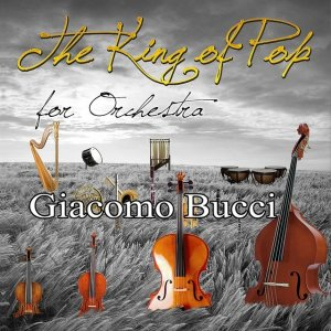 album The King of Pop for Orchestra - Giacomo Bucci