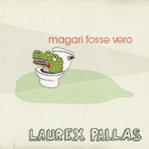 album Magari Fosse Vero - Laurex Pallas