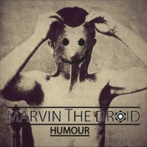 album Humour - Marvin The Droid
