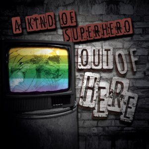 album Out Of Here // EP - A Kind Of Superhero