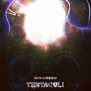album TENTACOLI - Nick Limongi