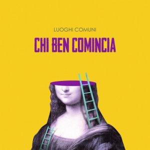 album Chi ben comincia [ep] - Luoghi Comuni