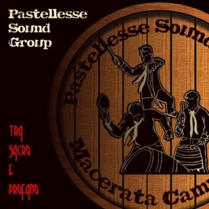 album Tra Sacro e Profano - Pastellesse Sound Group