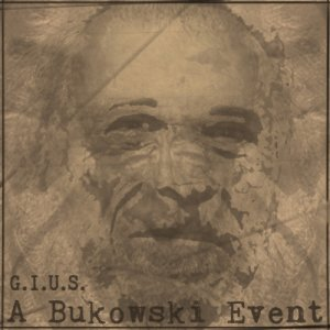 album A Bukowski Event - G.I.U.S.